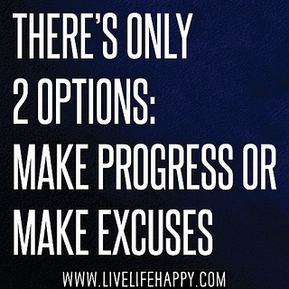 Progress vs Excuses