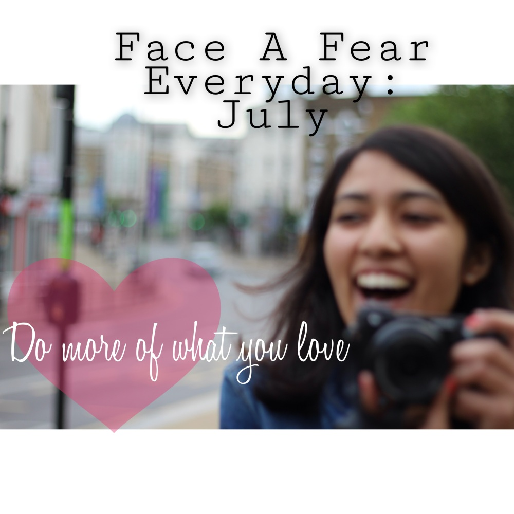 Face A Fear Everyday:: July 2014
